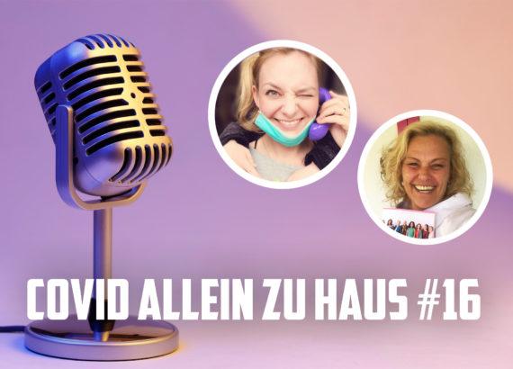 Nina-Carissima Schönrock, Hilde Fehr, Covid allein zu Haus, Podcast