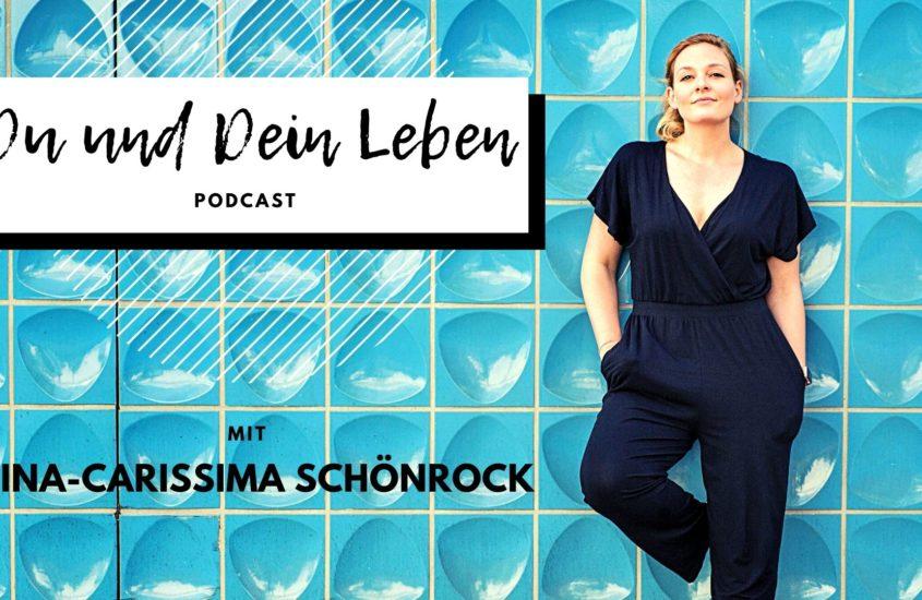 """Podcast """"Du und Dein Leben"""" von und mit Nina-Carissima Schönrock"""